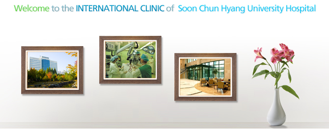 Welcome to the INTERNATIONAL CLINIC of  Soon Chun Hyang University Hospital
